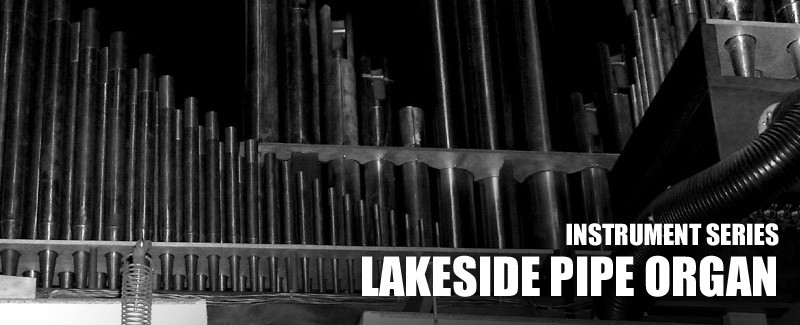 Instrument Series Lakeside Pipe Organ