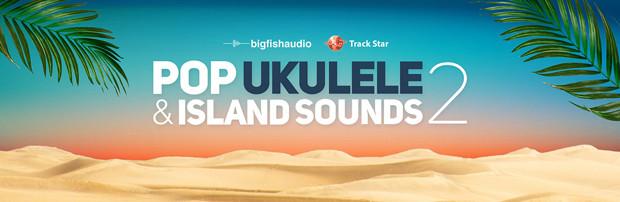 Pop Ukulele and Island Sounds 2 Header