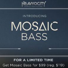 Heavyocity Mosaic Bass Intro Offer