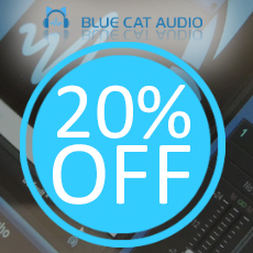 Blue Cat Audio - 20% OFF selected Products!