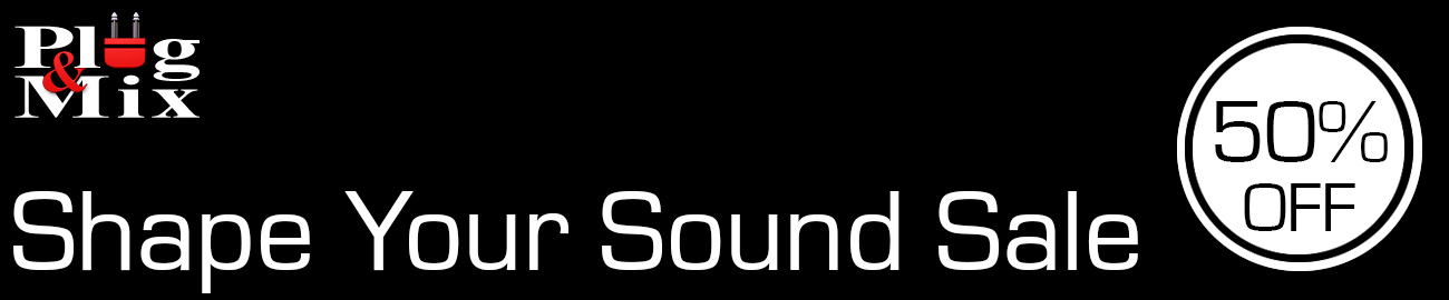 Banner Plug and Mix - Shape Your Sound Sale