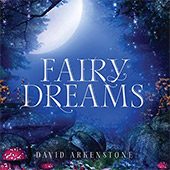 Fairy Dreams by David Arkenstone für Grammy nominiert