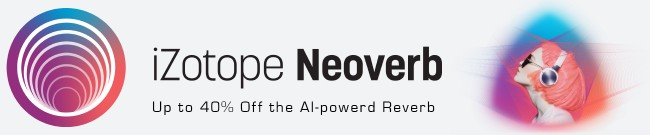 Banner iZotope - Up to 40% Off Neoverb