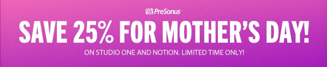 Banner PreSonus: 25% OFF StudioOne and Notion