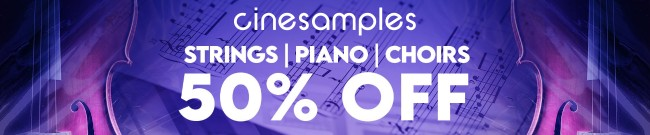 Banner Cinesamples - 50% OFF Strings, Piano & Choirs