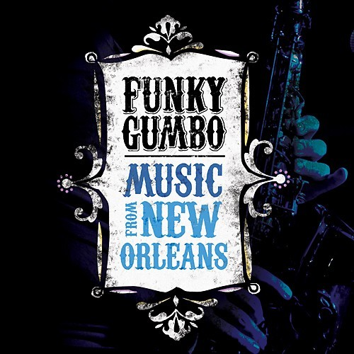 Funky Gumbo: Music from New Orleans