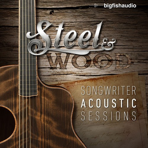 Steel & Wood: Songwriter Acoustic Sessions