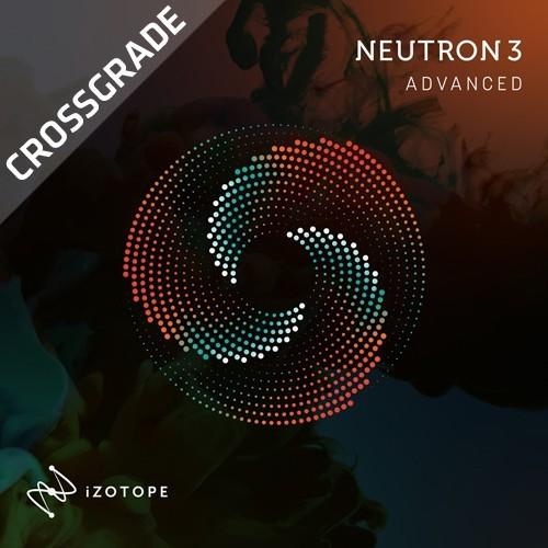 Neutron 3 Advanced Crossgrade