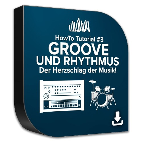 HowTo Tutorial 3 - Groove & Rhythmus