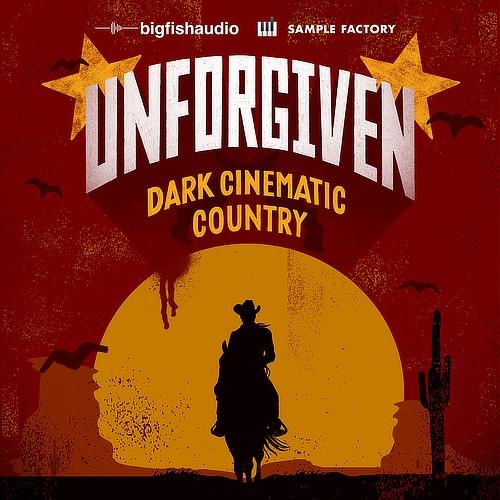 Unforgiven: Dark Cinematic Country