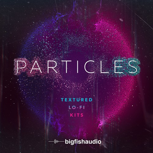 Particles: Textured Lo-Fi Kits