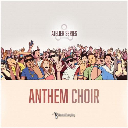 Atelier Series Anthem Choir