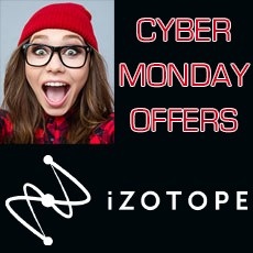 iZotope Cyber Monday Hot Offers