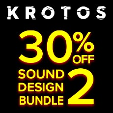 Krotos - 30% OFF Sound Designer Bundle II