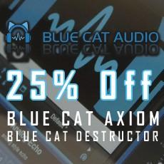 Blue Cat Audio - 25% OFF AXIOM & DESTRUCTOR