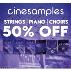 Cinesamples - 50% OFF Strings, Piano & Choirs