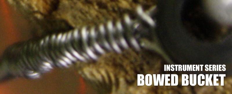 Bowed Bucket Bas