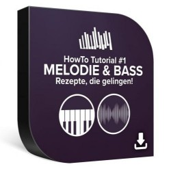 HowTo Tutorial 1 - Melodie & Bass