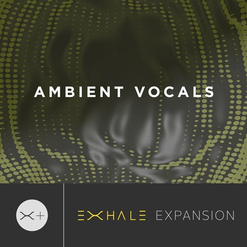 Ambient Vocals Expansion Pack for Exhale