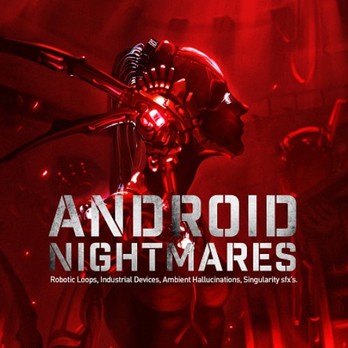 Android Nightmares