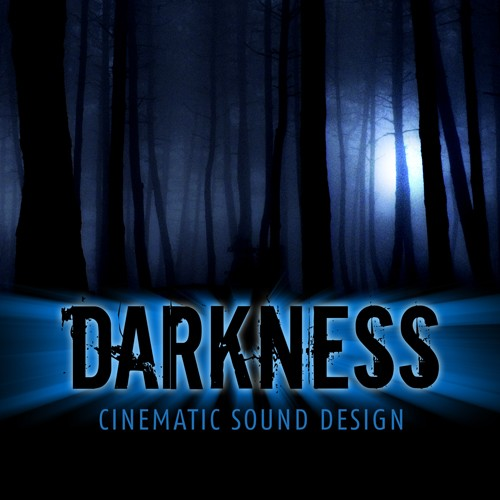 Darkness: Cinematic Sound Design