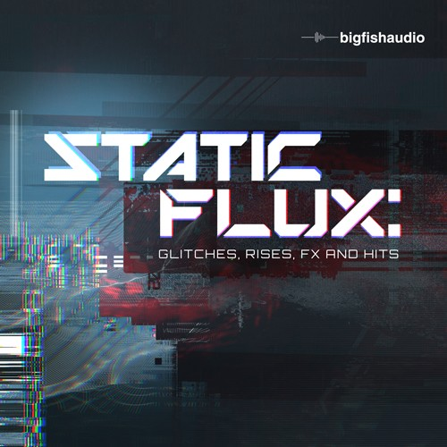Static Flux: Glitches, Rises, FX and Hits