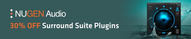 Nugen Audio - Immersive Audio Campaign - 30% OFF